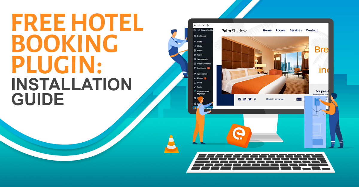 7 Ways to Amp Up Your Hotel Booking Website Project Hotel Booking Plugin for WordPress EaSync Hotel Booking Plugin Installation Guide