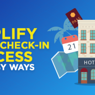 Simplify Hotel Check-In Process in 4 Easy Ways