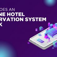 How Does an Online Hotel Reservation System Work?